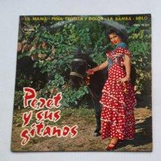 Discos de vinilo: PERET Y SUS GITANOS LA MAMA / PENA TRISTEZA Y DOLOR / LA BAMBA / SOLO EP. TDKDS13. Lote 218141257