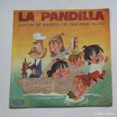 Discos de vinilo: LA PANDILLA - CAPITÁN DE MADERA / EL PESCADOR COJITO. SINGLE. TDKDS13. Lote 218142595