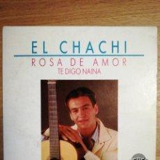 Discos de vinilo: EL CHACHI. ROSA DE AMOR.. Lote 218143170