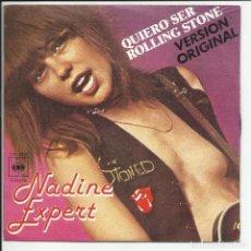 Discos de vinilo: NADINE EXPERT – QUIERO SER ROLLING STONES SINGLE CBS- 6201 ESPAÑA 1978. Lote 218143610