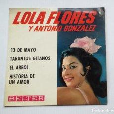 Discos de vinilo: LOLA FLORES Y ANTONIO GONZALEZ. 13 DE MAYO / TARANTOS GITANOS / EL ARBOL. EP. TDKDS13. Lote 218143857