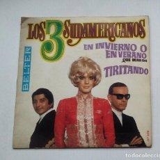 Discos de vinilo: LOS 3 SUDAMERICANOS - EN INVIERNO O EN VERANO / TIRITANDO. SINGLE. TDKDS13. Lote 218144160