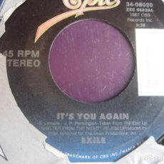 Discos de vinilo: EXILE - IT'S YOU AGAIN - SG EPIC 1987 - ROCK SUREÑO - COUNTRY AMERICANA 80'S - SIN APENAS USO. Lote 218144926