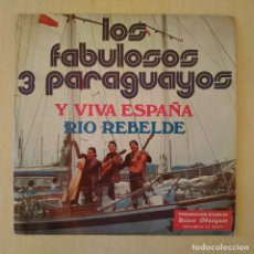 Discos de vinilo: LOS FABULOSOS 3 PARAGUAYOS - Y VIVA ESPAÑA / RIO REBELDE - SINGLE 1973 - PROMO STARLUX ESTADO NUEVO. Lote 218167070