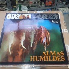 Discos de vinilo: IDEAS ALMAS HUMILDES SONO PLAY. Lote 218173752