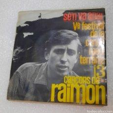 Discos de vinilo: RAIMON - SE'N VA ANAR. V FESTIVAL DE LA CANCIÓN MEDITERRÁNEA. Lote 218178777