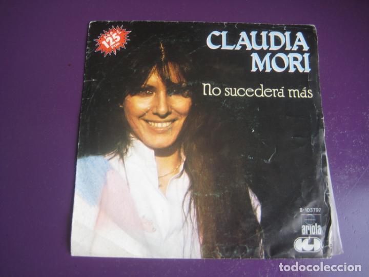 CLAUDIA MORI - NO SUCEDERÁ MÁS - SG ARIOLA 1982 - ITALIA POP 80'S - VINILO POCO USO, PORTADA ROZADA (Música - Discos de Vinilo - Singles - Pop - Rock Extranjero de los 80)