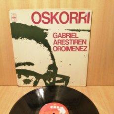 Discos de vinilo: OSKORRI. GABRIEL ARESTIREN OROIMENEZ.. Lote 218186327