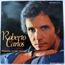 Discos de vinilo: ROBERTO CARLOS - MI QUERIDO, MI VIEJO, MI AMIGO , DISCO VINILO LP, CBS , 1979. Lote 218205330