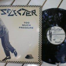 Discos de vinilo: THE SELECTER, TOO MUCH PRESSURE. Lote 218206248