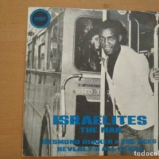 Discos de vinilo: DESMOND DEKKER & THE ACES / BEVERLY'S ALL STARS ISRAELITES / THE MAN SINGLE SPAIN 1969. Lote 218217043