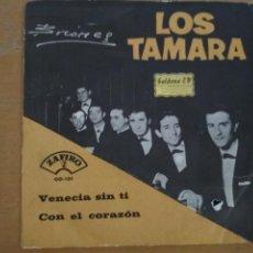 Discos de vinilo: LOS TAMARA VENECIA SIN TI SINGLE. Lote 218218160