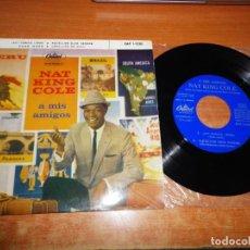 Discos de vinilo: NAT KING COLE A MIS AMIGOS / AY COSITA LINDA EP VINILO DEL AÑO 1959 CONTIENE 4 TEMAS. Lote 218233311