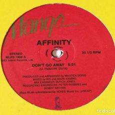 Discos de vinilo: AFFINITY - DON'T GO AWAY. Lote 218249568