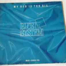 Discos de vinilo: BLUE SYSTEM - MY BED IS TOO BIG - 1988. Lote 218249761
