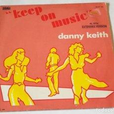 Discos de vinilo: DANNY KEITH - KEEP ON MUSIC - 1985. Lote 218250221
