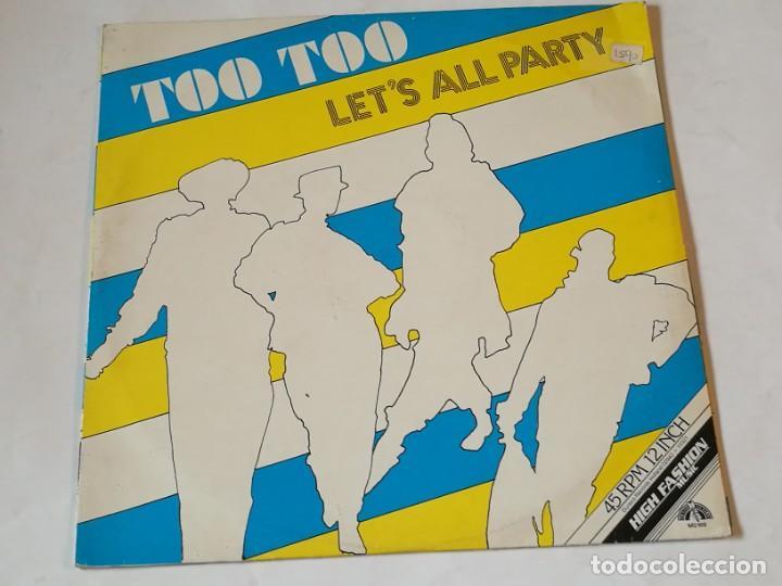 TOO TOO - LET'S ALL PARTY - 1985 (Música - Discos de Vinilo - Maxi Singles - Disco y Dance)