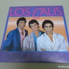 Discos de vinilo: LOS CALIS (SINGLE) MIRA LA VIDA AÑO 1988. Lote 218252761