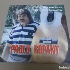 Discos de vinilo: PABLO ROPANY (SINGLE) DOS GAVIOTAS AÑO 1988 – DEDICADO Y FIRMADO - PROMOCIONAL. Lote 218252805