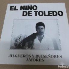 Discos de vinilo: EL NIÑO DE TOLEDO (SINGLE) JILGUEROS Y RUISEÑORES AÑO 1988 - PROMOCIONAL. Lote 218252878