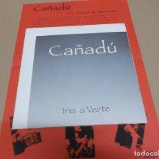 Discos de vinilo: CAÑADU (SINGLE) IRIA A VERTE AÑO 1991 – HOJA PROMOCIONAL. Lote 218252982