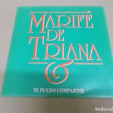 Discos de vinilo: MARIFE DE TRIANA (SINGLE) TE PUEDO COMPARTIR AÑO 1989 - PROMOCIONAL. Lote 218253293