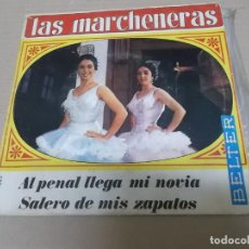 Discos de vinilo: LAS MARCHENERAS (SINGLE) AL PENAL LLEGA MI NOVIA AÑO 1970. Lote 218256180