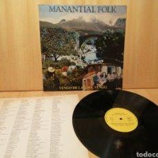 Discos de vinilo: MANANTIAL FOLK. VENGO DE LA VERA, VENGO.. Lote 218262056