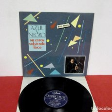 Discos de vinilo: AZUL Y NEGRO - ME ESTOY VOLVIENDO LOCO + 2 - MAXI 3 TEMAS - MERCURY 1982 SPAIN - EXCELENTE. Lote 218263515