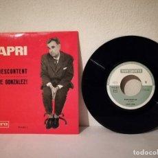 Discos de vinilo: ANTIGUO SINGLE - EL DESCONTENT POBRE GONZALEZ -CAPRI - JOAN - ED. VERGARA. Lote 218293416