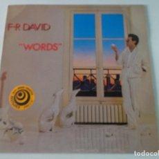 Discos de vinilo: F-R DAVID - WORDS . EDITADO POR CBS. AÑO 1982. Lote 218294038