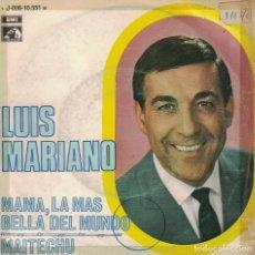 Discos de vinilo: LUIS MARIANO - MAMA, LA MAS BELLA DEL MUNDO / MAITECHU (SINGLE ESPAÑOL, EMI 1969). Lote 218310495