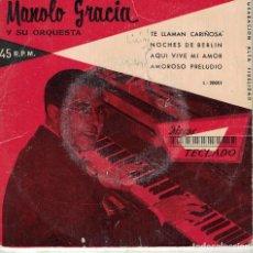 Discos de vinilo: MANOLO GRACIA Y SU ORQUESTA - TE LLAMAN CARIÑOSA/NOCHES DE BERLIN/AQUI VIVE MI AMOR/AMOROSO PRELUDIO. Lote 218313647