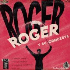 Discos de vinilo: ROGER ROGER Y SU ORQUESTA - TU ERES LA VERDAD/TU ME COPMPRENDES/LA CANCION DE GERVASIA. Lote 218314953