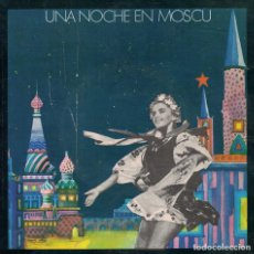 Discos de vinilo: UNA NOCHE EN MOSCU (WAL-BERG Y SU GRAN ORQUESTA Y COROS DEL EJERCITO RUSO). Lote 218319002