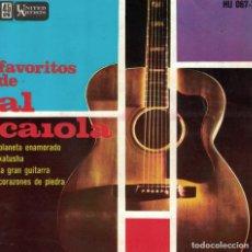 Discos de vinilo: AL CAIOLA - PLANETA ENAMORADO/KATUSHA/LA GRAN GUITARRA/CORAZONES DE PIEDRA. Lote 218319231