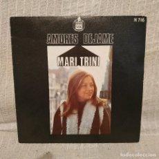 Discos de vinilo: MARI TRINI - AMORES / DEJAME - SINGLE HISPAVOX DEL AÑO 1971 EN EXCELENTE ESTADO. Lote 218319611