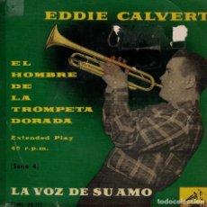 Discos de vinilo: EDDIE CALVERT - TIERNAMENTE / LAURA / LLORA MI CORAZON / OH, MI PAPA. Lote 218319992