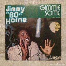 Discos de vinilo: JIMMY ''BO'' HORNE - GIMMIE SOME - SINGLE ESPAÑOL RCA DEL AÑO 1976 EN EXCELENTE ESTADO. Lote 218329172