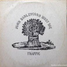 Discos de vinilo: TRAFFIC - JOHN BALEYCORN MUST DIE - LP - ISLAND/ARIOLA /1970 1979 REEDICIÓN ESPAÑOLA EX. Lote 218329321