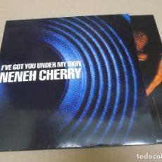 Discos de vinilo: NENEH CHERRY (MAXI) I'VE GOT YOU UNDER MY SKIN (3 TRACKS) AÑO 1990 – ENCARTE INTERIOR. Lote 218343767