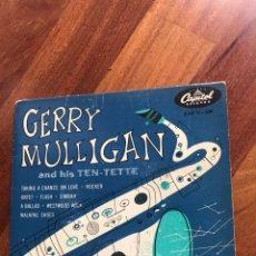Discos de vinilo: GERRY MULLIGAN AND HIS TEN-TETTE CAPÍTOL RECORDS. Lote 218403233
