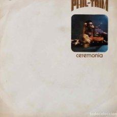 Discos de vinilo: PHIL - TRIM. CEREMONIA. SINGLE ESPAÑA. Lote 218417053