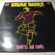 Discos de vinilo: MAXI - BREAK DANCERS ?– THAT'S ALL FOLKS - SR 12102 ( VG+ / VG) SPAIN 1984. Lote 218438255