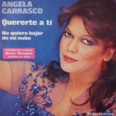 Discos de vinilo: ANGELA CARRASCO. QUERERTE A TI. SINGLE ESPAÑA PROMOCION STARLUX.. Lote 218477205