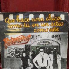 Discos de vinilo: BURNING–QUE HACE UNA CHICA COMO TÚ EN UN SITIO COMO ESTE . SINGLE VINILO 1978.. Lote 218480001
