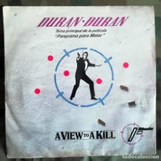 Discos de vinilo: DURAN DURAN – A VIEW TO A KILL SPAIN 1985 JAMES BOND CON JOHN BARRY. Lote 218483168