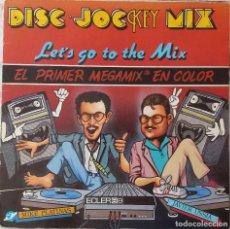 Discos de vinilo: LET'S GO TO THE MIX. DISC JOCKEY MIX. EL PRIMER MEGAMIX EN COLOR.MIKE PLATINAS.JAVIER USSIA. MAXI .. Lote 218491570