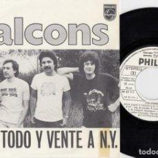Discos de vinilo: FALCONS - DEJA TODO Y VENTE A NEW YORK - SINGLE DE VINILO EDICION PROMOCIONAL #. Lote 218523648