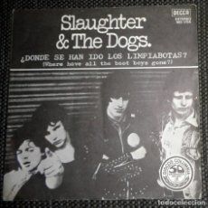 Discos de vinilo: CARATULA DISCO VINILO SINGLE SLAUGHTER & THE DOGS DONDE SE HAN IDO LOS LIMPIABOTAS? PUNK 1977 RARO. Lote 218534630